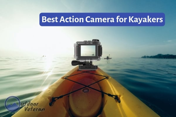 Best Action Camera for Kayakers