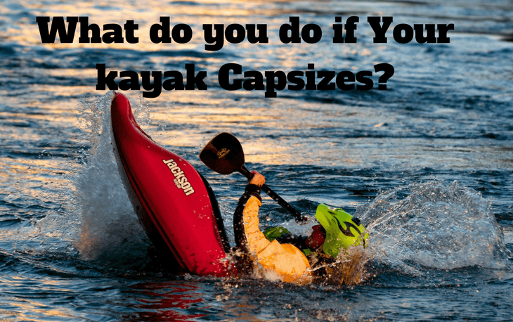 what should you do if you capsize your kayak?