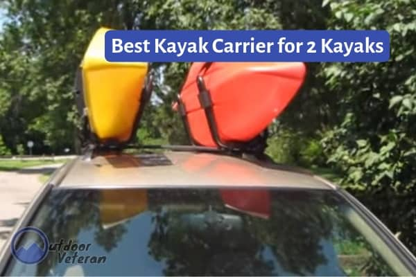 What is the Best Kayak Carrier for Two Kayaks-