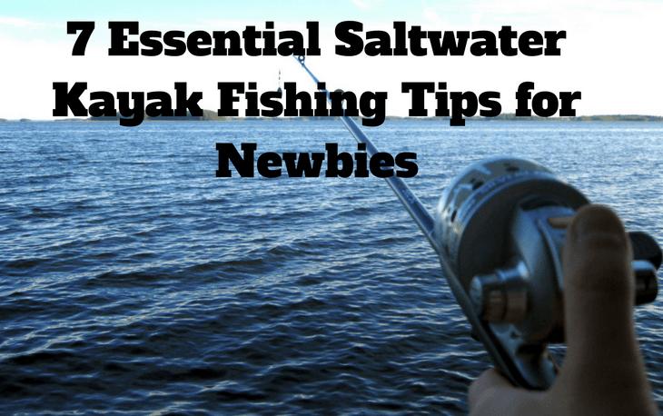 Essential Saltwater Kayak Fishing Tips