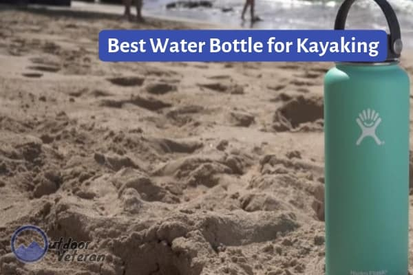 best kayaking water bottle