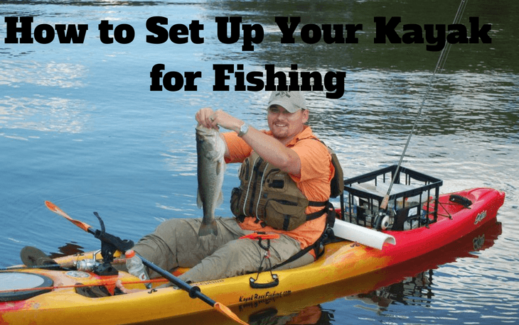 Set Up Your Kayak for Fishing