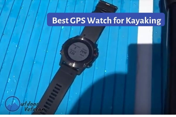 we found the Best GPS Watch for Kayaking-
