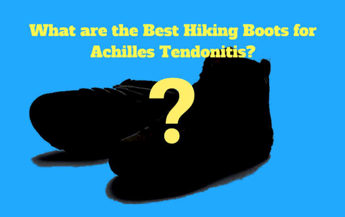 Best Hiking Boots for Achilles Tendonitis